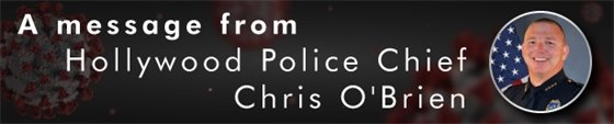 A message from Hollywood Police Chief Chris O'Brien