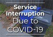 Service Interruption due to COVID-19