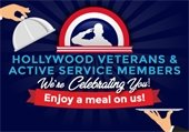 Hollywood Veterans & Active Service Members We're Celebrating You! Enjoy a Meal on us