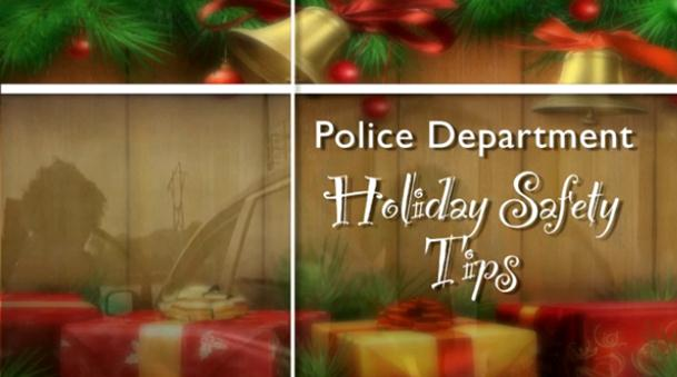 Police Dept Holiday Safety Tips