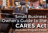 Small Business Owner's Guide to the CARES Act (includes Program FAQs)