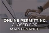 Online Permitting Closed for Maintenance