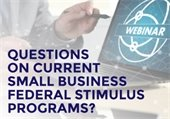 Webinar: Answering Your Questions on Current Small Business Federal Stimulus Programs