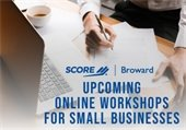 Broward SCORE: Upcoming Online Workshops for Small Businesses