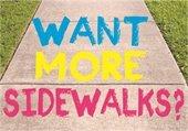 Want More Sidewalks