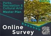 Parks, Recreation & Cultural Arts Master Plan Online Survey