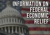 Information on Federal Economic Relief