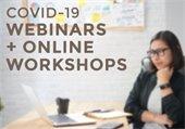 COVID-19 Webinars & Online Workshops