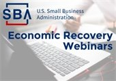 SBA Economic Recovery Webinars