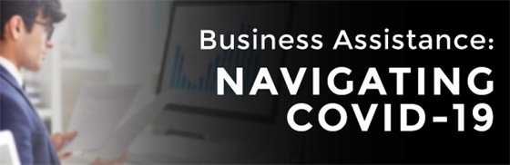 Business Assistance: Navigating COVID-19