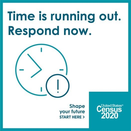 Time is running out. Respond Now. Census 2020