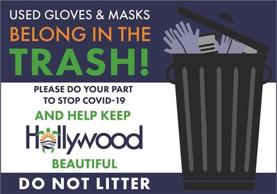 Used Gloves and Masks Belong in the Trash Please do your part to stop COVID-19 and help keep Hollywood beautiful. Do not litter.