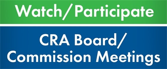 Watch/Participate CRA Board / Commission Meetings