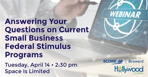 Webinar: Answering Your Questions on Current Small Business Federal Stimulus Programs • April 14 • 2:30PM