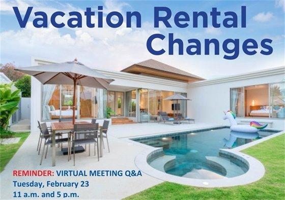 Vacation Rental Changes • Reminder: Virtual Meeting Q&A