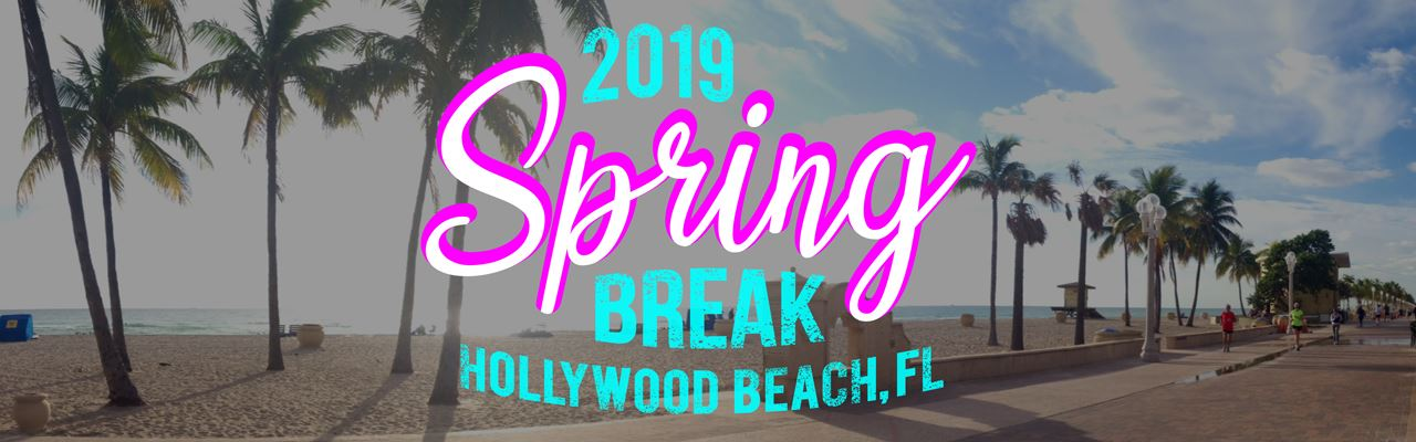 Spring Break 2019 text over photo of Hollywood Beach